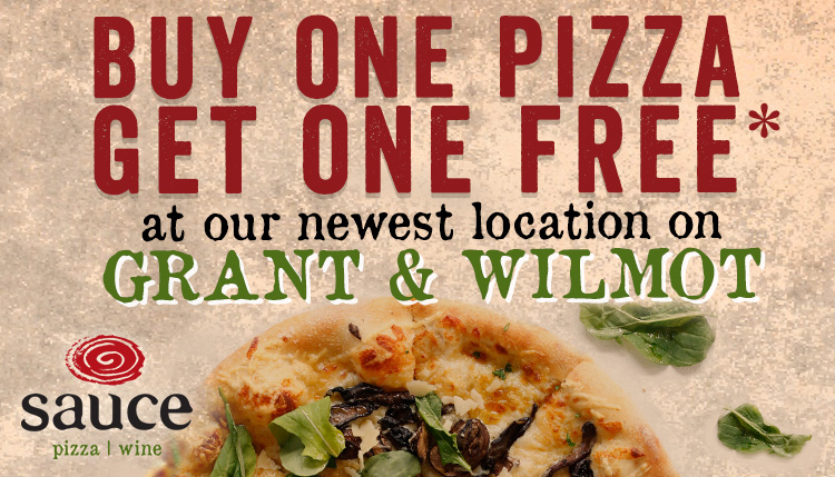 Buy One Pizza Get One Free at our newest location on Grant & Wilmont