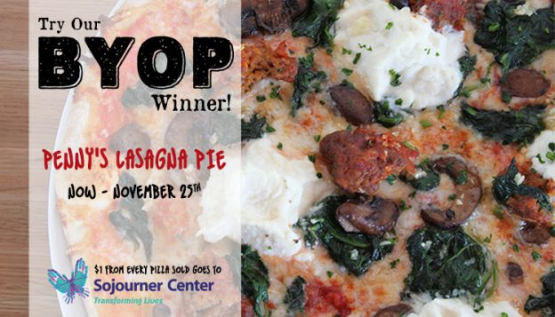 Try our BYOP Winner! Penny's Lasagna Pie Now - November 25th